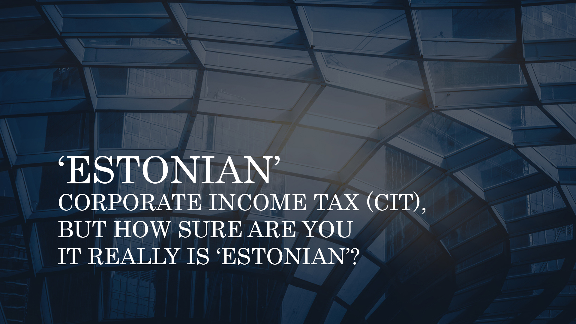 ESTONIAN CIT – EFFECTIVE REDUCTION IN CORPORATE TAX IN POLAND