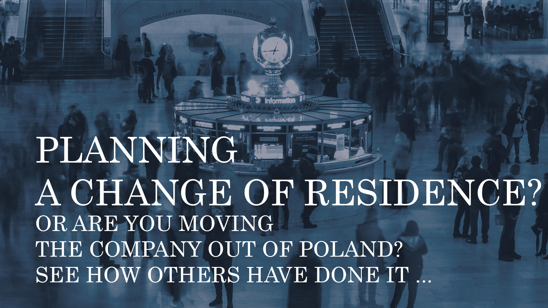 PLANNING A CHANGE OF RESIDENCE? OR ARE YOU MOVING THE COMPANY OUT OF POLAND? SEE HOW OTHERS HAVE DONE IT – A SUMMARY OF EXPERIENCES AND CHANGE TRENDS IN 2020