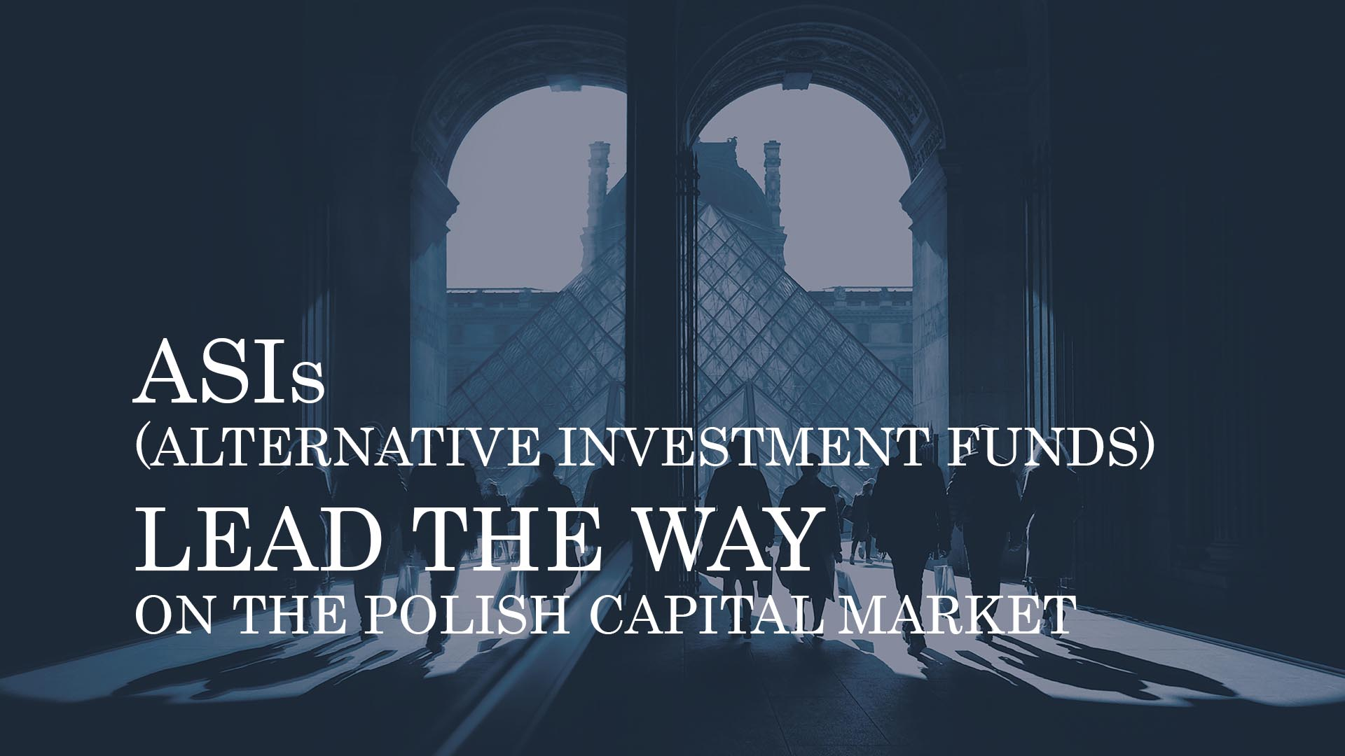 ASIs (ALTERNATIVE INVESTMENT FUNDS) LEAD THE WAY ON THE POLISH CAPITAL MARKET